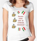Italian Jokes T-Shirt: Italians Know How to Espresso Themselves