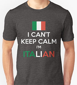 Italian Jokes T-Shirt: I Can't Keep Calm, I'm Italian